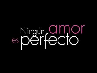 Ningún Amor esPerfecto